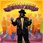 We Got This von Chuck Brown