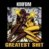 Greatest Shit by KMFDM