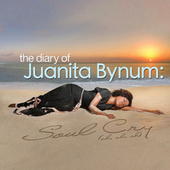 The Diary of Juanita Bynum: Soul Cry (Oh, Oh, Oh) by Juanita Bynum