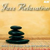 Jazz Relaxation Music for Massage, Yoga and Meditation (Relaxing Jazz) by Relaxing Jazz Music