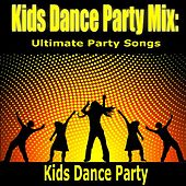 Kids Dance Party Mix: Ultimate Party Songs by Kids Dance Party (1)