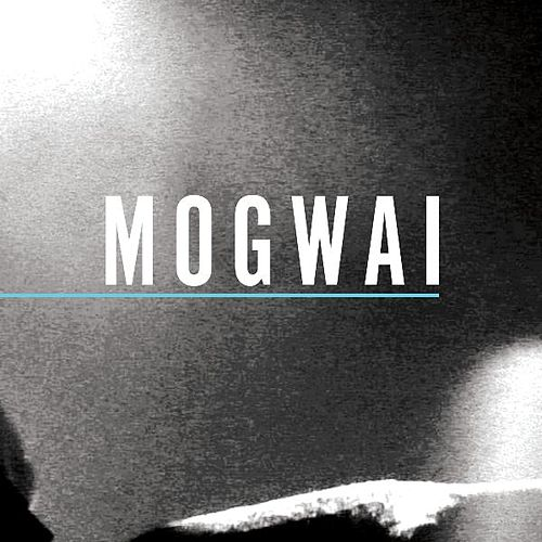 Special Moves by Mogwai