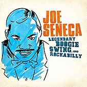 Legendary Swing, Boogie And Rockabilly (Digitally Remastered) - EP by Joe Seneca