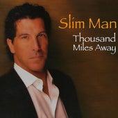 Thousand Miles Away by Slim Man