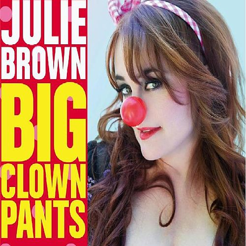 Big Clown Pants by Julie Brown