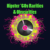 Hipster '60s Rarities & Obscurities by Various Artists