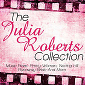 The Julia Roberts Collection - Music From: Pretty Woman, Notting Hill, Runaway Bride and More by Friday Night At The Movies