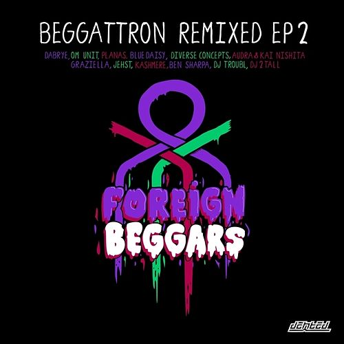 Beggattron Remixed EP 2 by Foreign Beggars