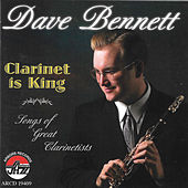 Clarinet Is King by Dave Bennett