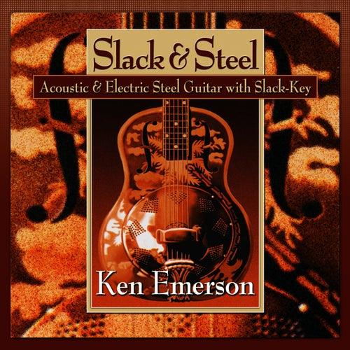 Slack & Steel by Ken Emerson