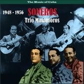 The Music of Cuba / Soneros / Recordings 1948 - 1956 by Trio Matamoros