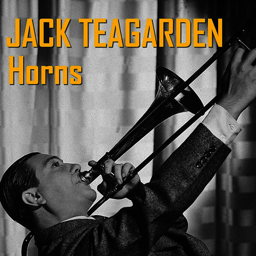 Horns by Jack Teagarden