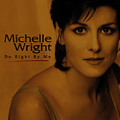 Do Right By Me by Michelle Wright