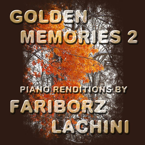 Golden Memories 2 by Fariborz Lachini