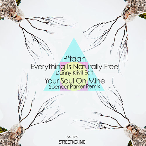 Everything Is Naturally Free (Danny Krivit Edit) / Your Soul On Mine (Spencer Parker Remixes) by P'taah