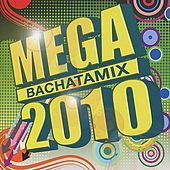 Mega Bachatamix 2010 by Various Artists