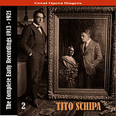Great Opera Singers / Tito Schipa  - The Complete Early Recordings 1913-1921, Volume 2 by Tito Schipa