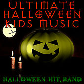 Ultimate Halloween Kids Music by Halloween Hit Band