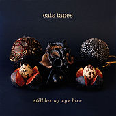 Still lox w/ xyx bice EP by Eats Tapes