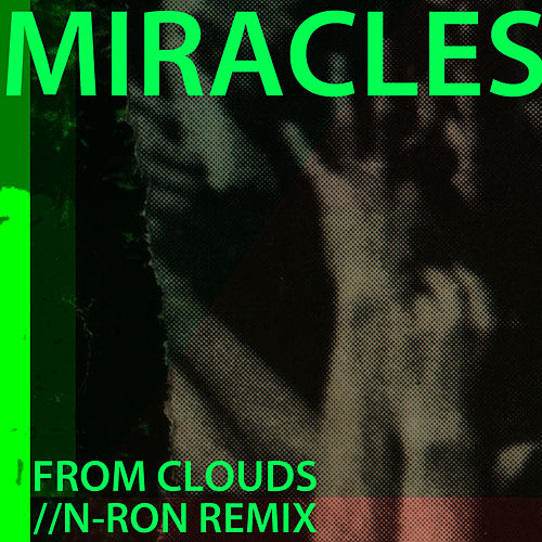 From Clouds (N-RON Stepping On Remix) by The Miracles