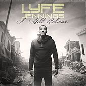 I Still Believe by Lyfe Jennings