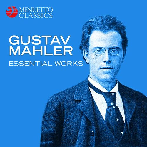 Gustav Mahler - Essential Works by Various Artists