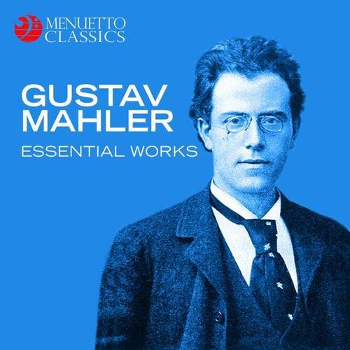 Gustav Mahler - Essential Works by Various Artists