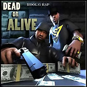 Dead Or Alive by Kool G Rap