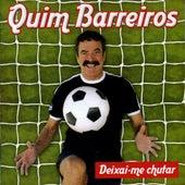 Deixai-me Chutar by Quim Barreiros