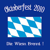 Oktoberfest 2010. Die Wiesn brennt! by Various Artists