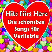 Hits fürs Herz - Die schönsten Songs für Verliebte by Various Artists