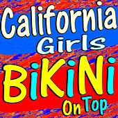 California Girls Bikini On Top by Various Artists