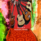 Acoustic Minds by LiL LuLu