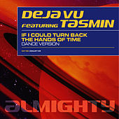 Almighty Presents: If I Could Turn Back The Hands Of Time (Feat. Tasmin) by Déjà Vu