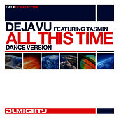Almighty Presents: All This Time (Feat. Tasmin) by Déjà Vu