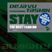 Almighty Presents: Stay (Feat. Tasmin) by Déjà Vu