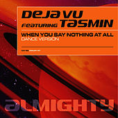 Almighty Presents: When You Say Nothing At All (Feat. Tasmin) by Déjà Vu