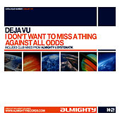 Almighty Presents: I Don't Want To Miss A Thing by Déjà Vu