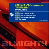 Almighty Presents: Uninvited (Feat. Tasmin) by Déjà Vu