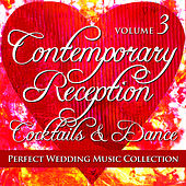 Perfect Wedding Music Collection: Contemporary Reception - Cocktails and Dance, Volume 3 by Various Artists