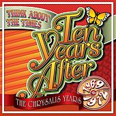 Think About The Times: The Chrysalis Years (1969-1972) by Ten Years After