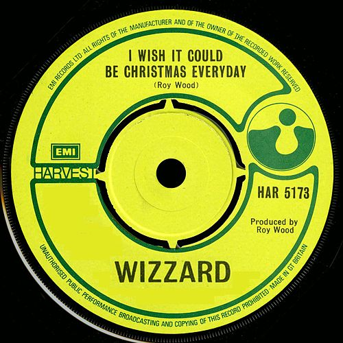 I Wish It Could Be Christmas Everyday by Roy Wood