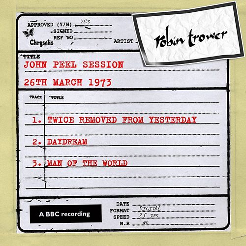 John Peel Session (26th March 1973) by Robin Trower