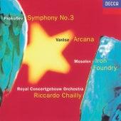 Mosolov: Iron Foundry/Prokofiev: Symphony No.3/Varèse: Arcana by Royal Concertgebouw Orchestra