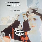 Fitkin: Log; Line; Loud by Piano Circus