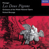 Messager: Les Deux Pigeons by Orchestra of the Welsh National Opera