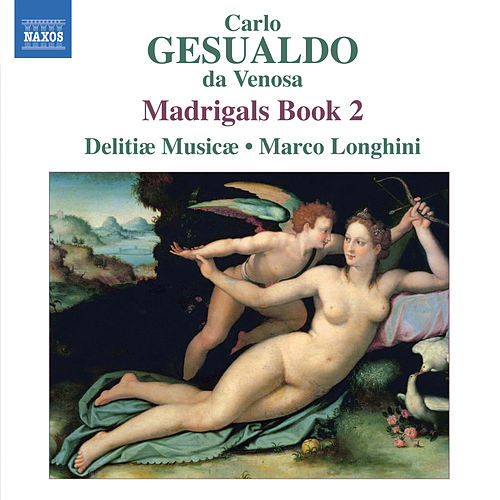 Gesualdo: Madrigals, Book 2 by Marco Longhini