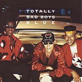Totally Bad Boys Blue by Bad Boys Blue