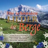 Die schönsten Lieder der Berge by Various Artists
