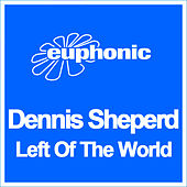 Left Of The World by Dennis Sheperd